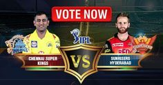 Who will be your favourite team in IPL 2018 Final; two time champions Chennai Super Kings or one-time champion Sunrisers Hyderabad. Vote Now: Who Will Win IPL 2018 Final?
