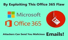 By Exploiting This Office 365 Flaw, Attackers Can Send You Malicious Emails