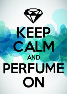 KEEP CALM AND PERFUME ON: please comment below if you would like to join this community board to share your favorite fragrances! http://www.perfumeland.com