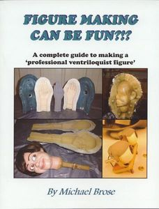 A great book that explains how to build a professional Ventriloquist Figure. Also a great resource for molding, casting and learning how to build basic puppet mechanisms.