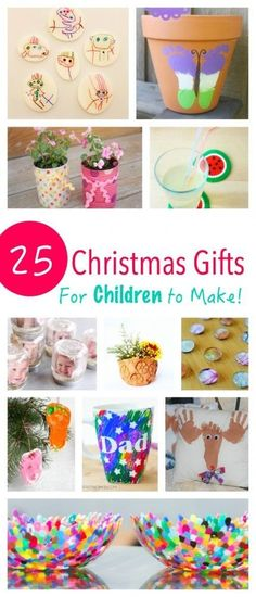 here is a collection of 25 christmas gifts that children can make for their family and