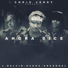 Ahora Dice (feat. J Balvin, Ozuna & Arcángel) - Single by Chris Jeday on Apple Music