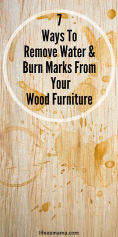 7 Ways To Remove Water & Burn Marks From Your Wood Furniture #watermarks #burnmarks #restoration #diy #diyfurniture #upcycle