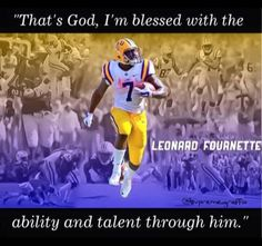 LSU #7, Leonard Fournette, knows where our strength and gifts come from.  They come from God Almighty!
