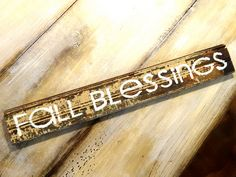 Reclaimed Wood Sign 'Fall Blessings'. $28.00, via Courtney Walker's Etsy Site.