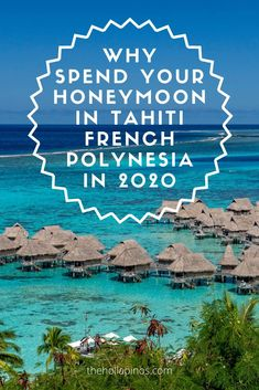 Why you should choose to spend your honeymoon in French Polynesia in 2020 - the best honeymoon ideas to enjoy a vacation in islands like Tahiti, Bora Bora, Moorea, and other French Polynesian islands #traveldream #beautifulvacations #traveltogether French Polynesia Honeymoon, Tahiti French Polynesia, Best Honeymoon, Honeymoon Ideas, Cheap Tropical Vacations, Best Island Vacation, Polynesian Islands, Couples Vacation, Secluded Beach