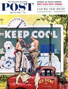 Billboard Painters – Stevan Dohanos In mid-July swelter on the cusp of a scorching third digit, these workingmen are wise to take the advice of their arctic billboard. Unfortunately, no amount of wishful thinking can convince their fictional polar pals to share the snow.