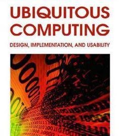 Ubiquitous Computing: Design Implementation And Usability PDF
