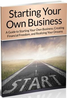 Starting Your Own Business: A Guide to Starting Your Own Business, Creating Financial Freedom, and Realizing Your Dreams (Starting a business, Starting a Small Business, Starting an Online Business) by Clayton Bishop, http://www.amazon.com/dp/B00J40WU0A/ref=cm_sw_r_pi_dp_NhGqtb1N4D3F1
