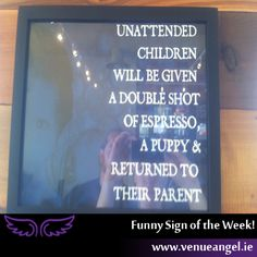 Unattended Children Funny Bar Signs spotted all over the World and online. Funny Bar Signs, Parenting Humor, Guest Bath, House In The Woods, Great Quotes, I Laughed, Quotations, Hilarious, Thoughts
