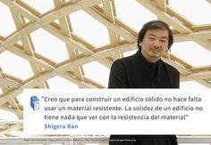 Galería - Frases: Shigeru Ban y la solidez de un edificio - 1