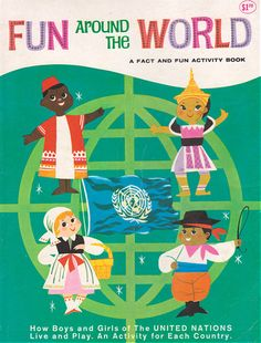 """Fun Around the World: A Fact and Fun Activity Book (""""How Boys and Girls of the United Nations Live and Play"""") By Frances W. Keene with illustrations by Betty Alden, Pierre Dib, Esther Cardenas and the author."""