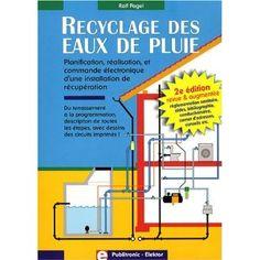 Recyclage des eaux de pluie : Planification, réalisation et commande électronique d'une installation de récupération: Amazon.fr: Ralf Pagel: Livres