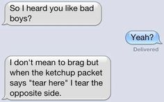 So I hear you like bad boys?