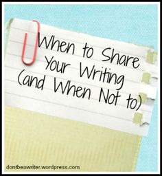 """When to Let Others Read Your Writing (and When Not to) 
