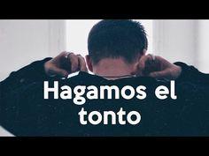 HAGAMOS EL TONTO | Alex Puértolas - YouTube
