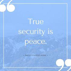 True security is peace.