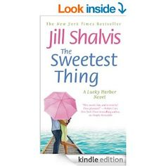The Sweetest Thing (Lucky Harbor Book 2) - Kindle edition by Jill Shalvis. Literature & Fiction Kindle eBooks @ Amazon.com.