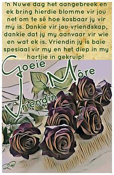 Lekker Dag, Afrikaanse Quotes, Goeie More, Morning Messages, Poems, Faith, Friends, Poetry, A Poem