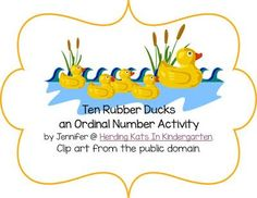 Herding Kats in Kindergarten: Math Literacy in the Classroom FREE Ordinal Number cards to go along with Ten Rubber Ducks by Eric Carle. Math Literacy, Kindergarten Math, Daily 3 Math, Ordinal Numbers, Number Activities, Free Math, Eric Carle, Learning Through Play, Early Childhood Education