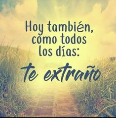 Amor Quotes, Sister Quotes, Faith Quotes, True Quotes, Romantic Humor, Romantic Quotes, Hard Words To Say, Love In Spanish, Ex Amor