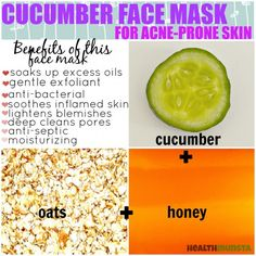 Cucumber is the perfect face mask for inflamed and irritated acne-prone skin. Combined with honey and oats, this combo can rid acne with regular use.