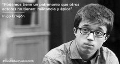 Podemos tiene un patrimonio que otros actores no tienen: militancia y épica  Íñigo Errejón #FundarUnPueblo2016