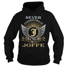 Never Underestimate The Power of a JOFFE - Last Name, Surname T-Shirt #name #tshirts #JOFFE #gift #ideas #Popular #Everything #Videos #Shop #Animals #pets #Architecture #Art #Cars #motorcycles #Celebrities #DIY #crafts #Design #Education #Entertainment #Food #drink #Gardening #Geek #Hair #beauty #Health #fitness #History #Holidays #events #Home decor #Humor #Illustrations #posters #Kids #parenting #Men #Outdoors #Photography #Products #Quotes #Science #nature #Sports #Tattoos #Technology…
