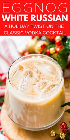 christmas drinks This Eggnog White Russian is a fun holiday twist on the classic vodka cocktail! Made with eggnog, coffee liqueur, vodka, and a dash of nutmeg! Liquor Drinks, Fun Drinks, Yummy Drinks, Bourbon Drinks, Mixed Drinks, Alcoholic Beverages, Craft Cocktails, Christmas Cocktails, Holiday Drinks
