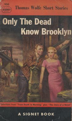 Only the Dead Know Brooklyn by Thomas Wolfe