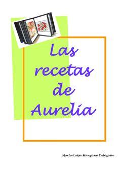 LIBRO DE RECETAAS ELABORADO POR MARÍA LUISA MANZANO ERDOZAÍN Make It Simple, Names, Author, Cover, Books, Tan Solo, How To Make, Livros, Gastronomia