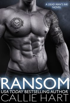 Ransom by Callie Hart   Dead Man's Ink, #3   Release Date May 31, 2016   Genres: Dark Romance, Erotic Romance, Romantic Suspense