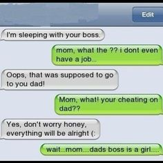 mama boss - Awkward Parents - Jul 2011 - Autocorrect Fails and Funny Text Messages - SmartphOWNED Cheating Text Messages, Cheating Texts, Stupid Texts, Very Funny Texts, Text Message Fails, Funny Texts From Parents, Funny Texts Jokes, Text Jokes, Funny Text Fails