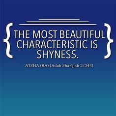 The Most Beautiful Characteristic Is Shyness - A'ISHA (RA) [Adab Shar'jjah 2/344]