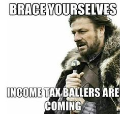 Brace yourselves, income tax ballers are coming!
