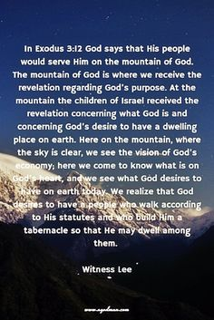 In Exodus 3:12 God says that His people would serve Him on the mountain of God…
