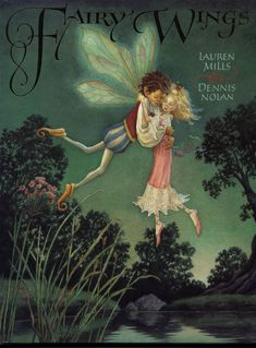 Amazing Book Cover:  Fairy Wings..... by Lauren Mills; Illustrated by Dennis Nolan