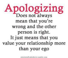 """I think this means saying the words, """"I'm Sorry"""". they don't always mean you are wrong and the other person is right. Now Quotes, Cute Quotes, Great Quotes, Quotes To Live By, Funny Quotes, Inspirational Quotes, Genius Quotes, Motivational Thoughts, Girl Quotes"""