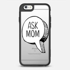 ASK MOM - DAD TYPOGRAPHY (transparent) - New Standard iPhone 6 Case in Black and Clear by Overstand Originals | @casetify