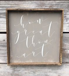 How Great Thou Art Wood Sign 12 x 12