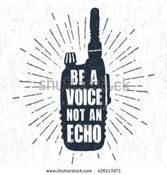 """Hand drawn label with textured portable radio receiver vector illustration and """"Be a voice, not an echo"""" inspiring lettering."""