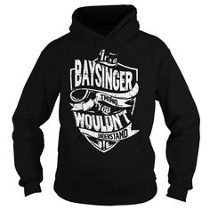 It is a BAYSINGER Thing - BAYSINGER Last Name, Surname T-Shirt