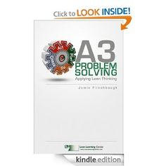 A3 Problem Solving: Applying Lean Thinking: Jamie Flinchbaugh: Amazon.com: Books #Lean #jamieflinchbaugh