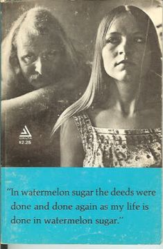 Richard Brautigan - Our lives we have carefully constructed from watermelon sugar and then travelled to the length of our dreams Reading Lists, Book Lists, Japanese Novels, Fishing Books, Literary Genre, The Deed, Good Marriage, Female Friends, Kinds Of People