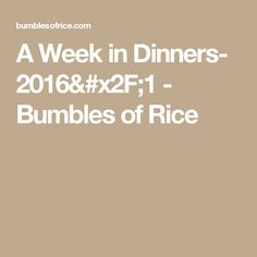 A Week in Dinners- - Bumbles of Rice Dinners, Meals, People Eating, Write It Down, Meal Planning, Rice, Messages, How To Plan, Blog