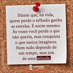 Coragem! Atitude! :)  Acesse: www.osegredo.com.br  #OSegredo  #UnidosSomosUm #Conquistas #Vida #Reflexao #Atitude