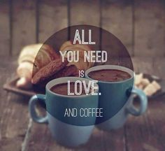 All you need is #coffee