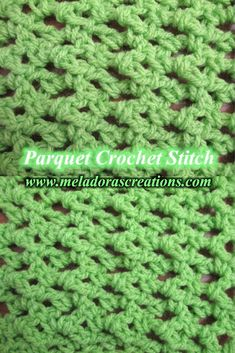 Parquet Crochet Stitch - Free crochet pattern and Video tutorials - by Meladora's Creations