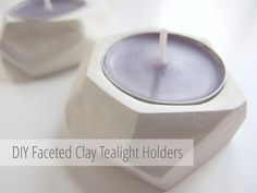 DIY Faceted Clay Tealight Holders. A simply project that pairs great with home made soy tealight candles!