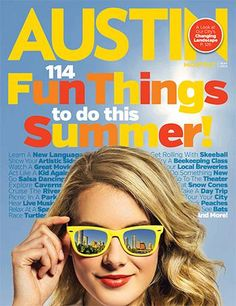 Austin Monthly May 2014- Huge list of fun things to do!
